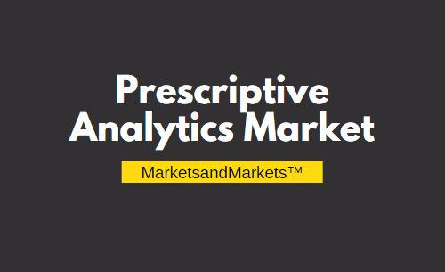 Prescriptive Analytics Market