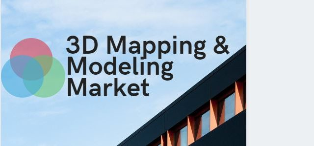 3D Mapping and Modeling Market