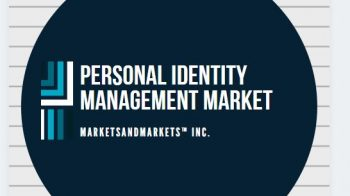 Personal Identity Management Market to grow 12.76 Billion USD by 2021