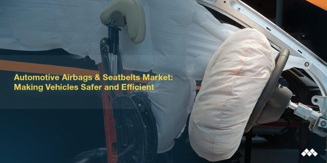 Automotive Airbags & Seatbelts Market