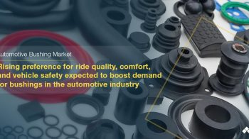 Automotive Bushing Market Predictions Exhibit Massive Growth by 2025