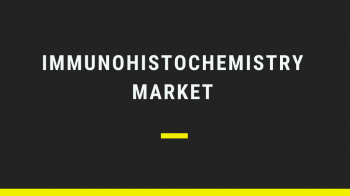 Immunohistochemistry Market 2020 : Future of Healthcare, Creating Real Change in the Healthcare Industry
