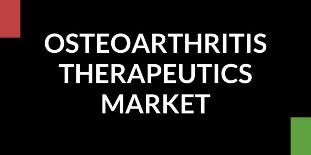 Osteoarthritis Therapeutics Market