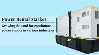 Power Rental Market: Enormous Growth Opportunity with Market Diversification